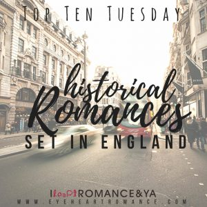 Top Ten Tuesday: Favorite Historical Romances Set in England