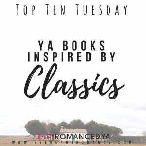 Top Ten Tuesday: YA Books Inspired by Classics
