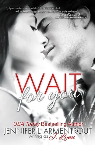 Wait for You by J. Lynn, Jennifer L. Armentrout