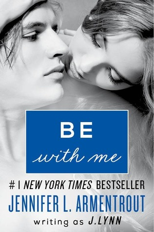 Be with Me by J. Lynn, Jennifer L. Armentrout