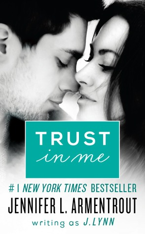 Trust in Me by J. Lynn, Jennifer L. Armentrout