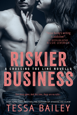 Riskier Business, His Risk to Take by Tessa Bailey