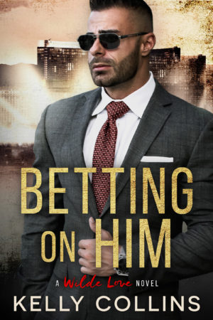Betting On Him by Kelly Collins